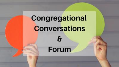 Congregational Conversations & Forum